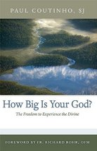 How Big Is Your God?: The Freedom to Experience the Divine [Paperback] Coutinho  image 1