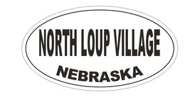 North Loup Village Nebraska Bumper Sticker or Helmet Sticker D5349 Oval - $1.39+
