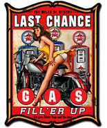Last Chance Gas Pin-Up Plasma Cut Metal Sign - $35.00