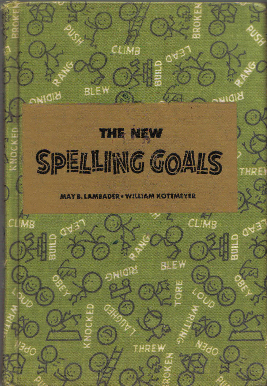 Primary image for THE NEW SPELLING GOALS, 2nd & 3rd grade level;450 new words and 150 review words