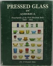 Pressed Glass in America: Encyclopedia of the First Hundred Years, 1825-... - $68.59