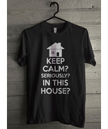 Keep calm seriously in this house thumbtall