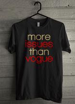 More Issues Than Vogue - Custom Men's T-Shirt (408) - $19.13+