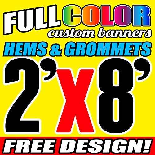 2' X 8' Full Color Printed Custom Banner 13oz Vinyl Hems & Grommets Free Design