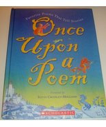 Once Upon A Poem : Favorite Poems That Tell Stories [Hardcover] Crossley... - $18.23