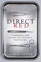 Direct Red: A Surgeon's View of Her Life-or-Death Profession [Paperback] Weston, image 1