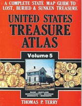 United States Treasure Atlas Volume 5 ~ Lost & Buried Treasure - $24.95
