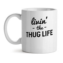 Living The Thug Life - Mad Over Mugs - Inspirational Unique Popular Office Tea C - $20.53
