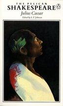 Julius Caesar (Shakespeare, Pelican) Shakespeare, William and Johnson, S... - $4.46