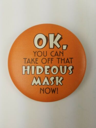Round 1983 Hallmark Halloween Pin OK You Can Take Off That Hideous Mask Now