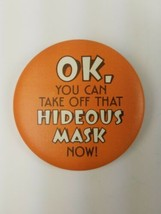 Round 1983 Hallmark Halloween Pin OK You Can Take Off That Hideous Mask Now - $9.65