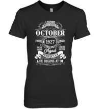 Legends Were Born In October 1927 91th Birthday Gift Shirt - $19.99+