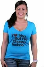 I Love You But I've Chosen Women's Techno Turquoise V-Neck T-Shirt NEW