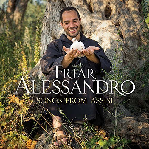 Songs from assisi by friar alessandro