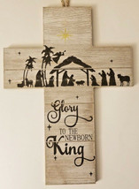 "Glory to the Newborn King Nativity Cross Hanging Sign 9""X13"" w - $10.99"