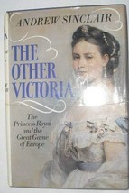 The other Victoria: The Princess Royal and the great game of Europe Sinclair, An image 1