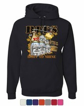 Rits Born to Shine Hoodie Moonshine Drinking Booze Whiskey Sweatshirt - $30.05+