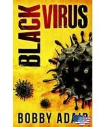 Black Virus By Bobby Adair - $5.85
