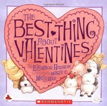 The Best Thing About Valentines (Scholastic) Hudson, Eleanor and Melcher... - $2.96