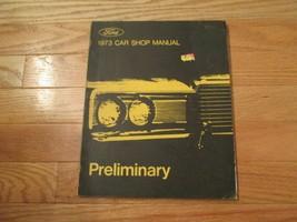 Ford Automobile Preliminary 1973 car Shop Manual  Book - $14.99