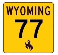 Wyoming Highway 77 Sticker R3408 Highway Sign - $1.45+