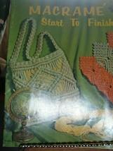 Macrame' start to finish  Craft Course publishers 1971 - $3.71