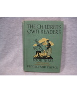 The Children's Own Reader Book Three by Pennell and Cusack Vintage 1936 - $5.00