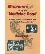 Massacre Along The Medicine Road - $22.95