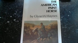 The American Paint Horse By Glynn W. Haynes (1976 PaperBack) - $6.00