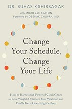 Change Your Schedule, Change Your LIfe: How to Harness the Power of Clock Genes