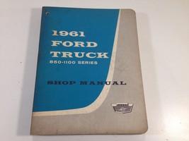 1961 Ford Truck Shop Manual 850-1100 Series OEM Original Factory Service 7099B61 - $24.99