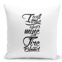 Throw Pillow i Will Take What Mine Fire And Blood Daenerys Targaryen 16x16 - $28.49