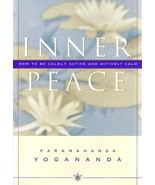 Inner Peace: How to Be Calmly Active and Actively Calm by Paramahansa Yo... - $2.49