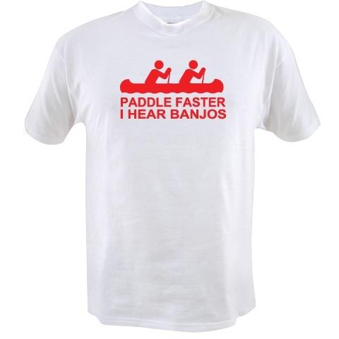 PADDLE FASTER, I HEAR BANJOS T-SHIRT