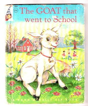 THE GOAT THAT WENT TO SCHOOL    Rand McNally 1958  Ex++  Elf Book - $19.90