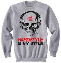 HARDSTYLE IS MY STYLE SKULL - NEW COTTON GREY SWEATSHIRT - $31.88