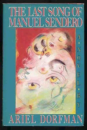 The Last Song of Manuel Sendero [Feb 17, 1987] Dorfman, Ariel