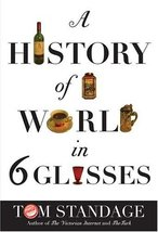 A History Of The World In Six Glasses Standage, Tom - $5.69