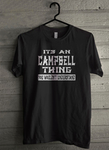 It's An CAMPBELL Thing You Wouldn't Understand - Custom Men's T-Shirt (3... - $19.13+