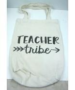 """Teacher Tribe"" Teacher Canvas Tote Bag  Printed one side 12"" x 15"" x 3"" - $8.46"