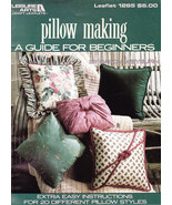 PILLOW MAKING GUIDE FOR BEGINNERS 20 STYLES LEISURE ARTS 1265 - $3.95