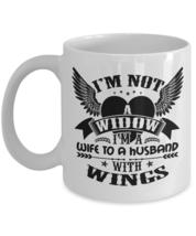 I'm Not A Widow I'm A Wife Cup (Coffee Mug 11oz - White) - $14.95