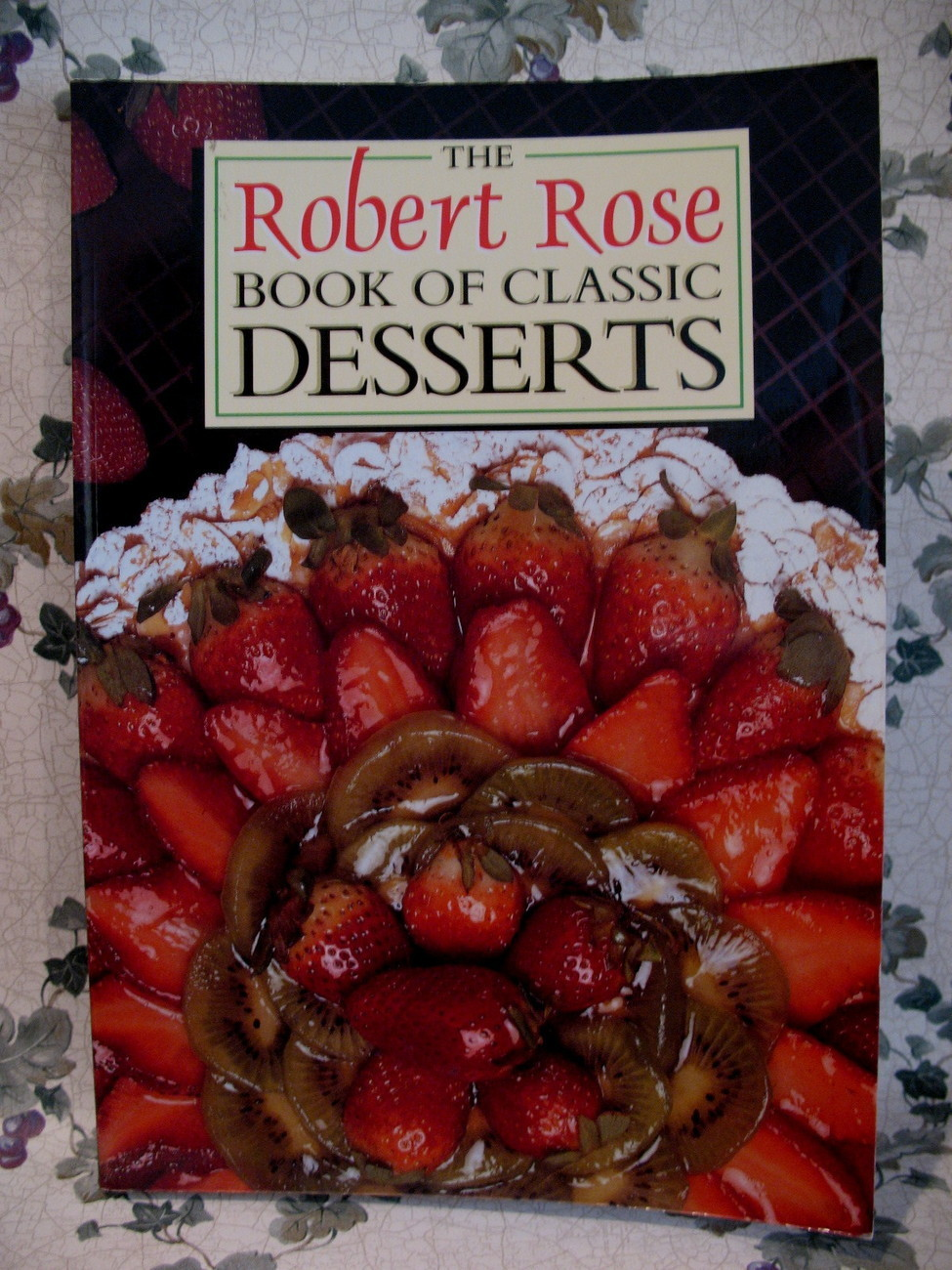 Primary image for Robert Rose Book of Classic Desserts Cookbook 115 Recipes Vintage Collector