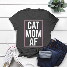 Cute Cat Mom Af T- Shirt Birthday Funny Ideas Gift Vintage - $15.99+