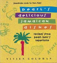 Pearl's Delicious Jamaican Dishes: Recipes from Pearl Bell's Repertoire ... - $52.79