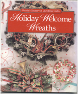 Holiday Welcome Wreaths Rodale's Treasury of Christmas Crafts Hardcover ... - $7.99