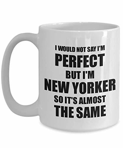 Primary image for New Yorker Mug Funny New York Gift Idea for Men Women Pride Quote I'm Perfect Ga