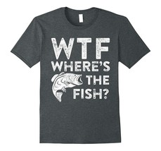 New Shirts - WTF Where's The Fish T-Shirt Funny Fisherman Gift Shirt Men - $19.95+