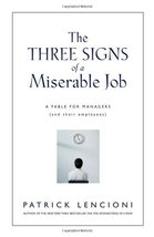 The Three Signs of a Miserable Job: A Fable for Managers (And Their Empl... - $19.89