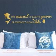 The seaweed is always greener - Little Mermaid Disney Quote Wall Vinyl D... - $7.00+